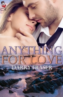Anything For Love by Darry Fraser