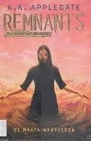Ei maata näkyvissä (Remnants, #4)
