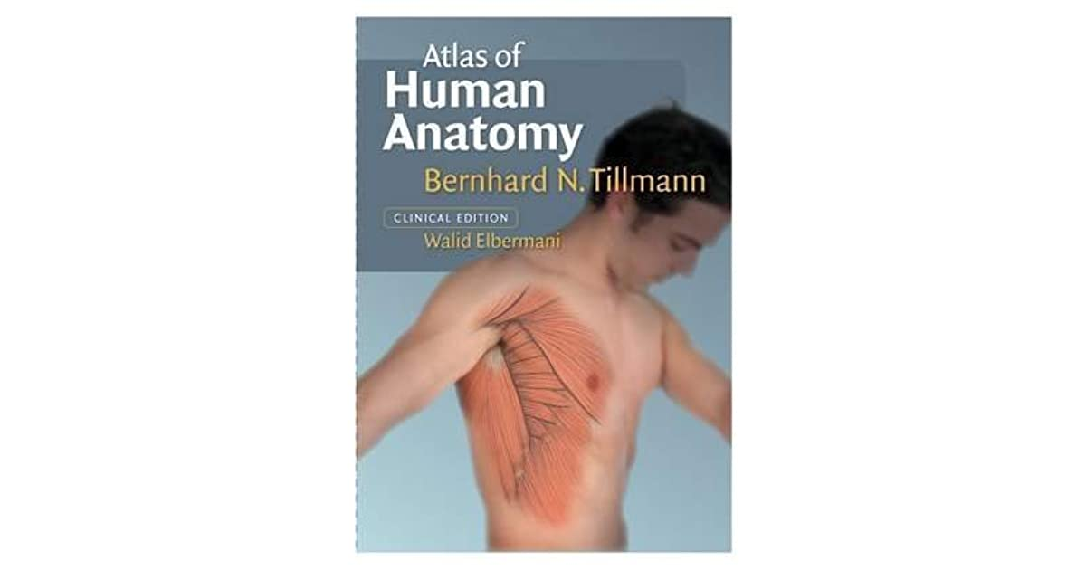 Atlas of Human Anatomy by Bernhard N. Tillmann