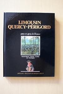 Pays et gens de France Limousin-Quercy-Périgord