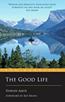 The Good Life: Up the Yukon Without a Paddle (Eye Classics)