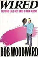 Wired: The Short Life and Fast Times of John Belushi