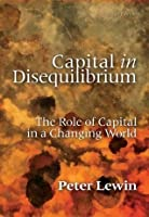 Capital in Disequilibrium: The Role of Capital in a Changing World (LvMI)