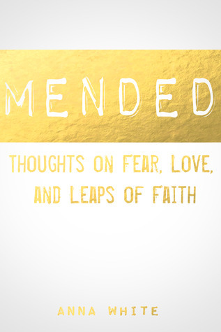 Mended: Thoughts on Life, Love, and Leaps of Faith