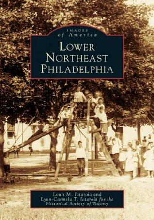 Lower Northeast Philadelphia (Images of America: Pennsylvania)
