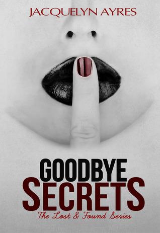 Goodbye Secrets (Lost & Found, #2)