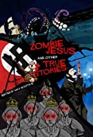 Zombie Jesus and Other True Stories