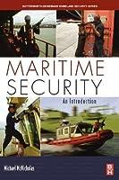 Maritime Security: An Introduction (Butterworth-Heinemann Homeland Security)