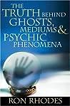 The Truth Behind Ghosts, Mediums, & Psychic Phenomena