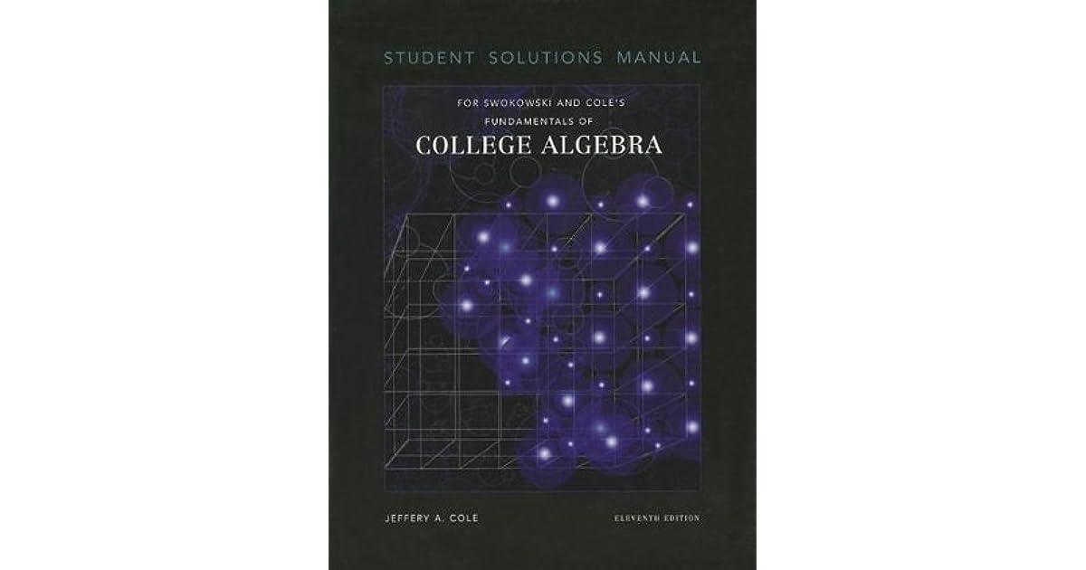 Student solutions manual for swokowskicoles fundamentals of student solutions manual for swokowskicoles fundamentals of college algebra 11th by earl w swokowski fandeluxe Gallery