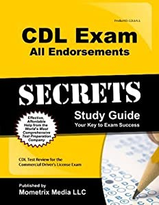 CDL Exam Secrets - All Endorsements Study Guide: CDL Test Review for the Commercial Driver's License Exam