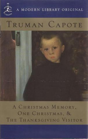 Truman Capote A Christmas Memory.A Christmas Memory One Christmas The Thanksgiving