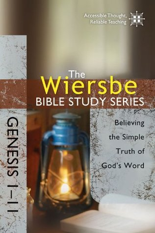 Genesis 1-11: Believing The Simple Truth Of God's Word