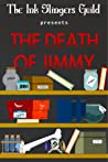 The Death of Jimmy (Ink Slingers Guild presents)