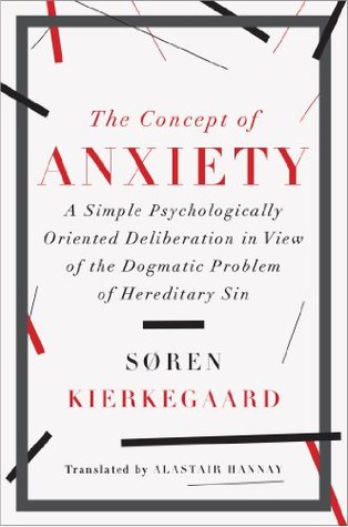 The Concept of Anxiety by Søren Kierkegaard