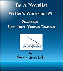 Dialogue - Not Just People Talking. (Be a Novelist Writer's Workshop)