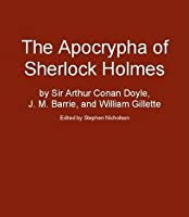The Apocrypha of Sherlock Holmes [Annotated]
