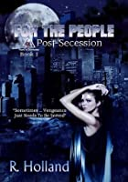 Post-Secession (For the People, #1)