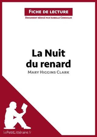 La Nuit du renard de Mary Higgins Clark (Fiche de lecture): Comprendre la littérature avec lePetitLittéraire.fr