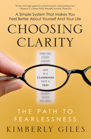 Choosing Clarity: The Path to Fearlessness by Kimberly Giles