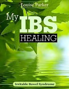 My IBS Healing: Irritable Bowel Syndrome