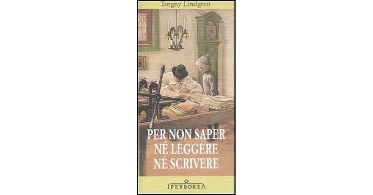 Per non saper ne leggere ne scrivere (Italian Edition)