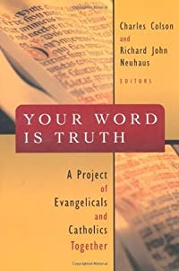 Your Word is Truth: A Project of Evangelicals and Catholics Together