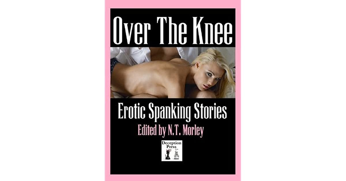 Over The Knee Erotic Spanking Stories By Nt Morley-3822