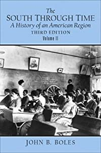 The South Through Time, Volume 2: A History of an American Region