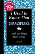 I Used to Know That: Shakespeare: stuff you forgot from school
