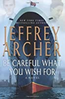 Be Careful What You Wish For (The Clifton Chronicles, #4)