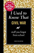 I Used to Know That: Civil War: stuff you forgot from school