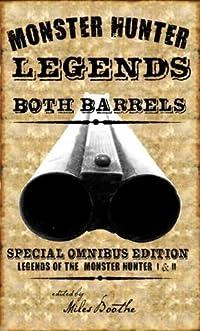 Both Barrels of Monster Hunter Legends (Legends of the Monster Hunter)