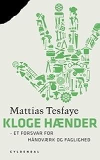 Kloge hænder - et forsvar for håndværk og faglighed