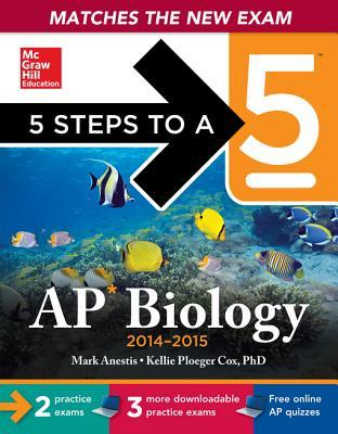 5 Steps to a 5 AP Biology with Downloadable Tests 2014-2015 (eBook)