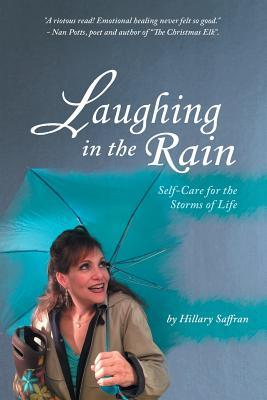 Laughing in the Rain: Self-Care for the Storms of Life