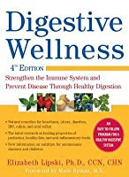 Digestive Wellness: Strengthen the Immune System and Prevent Disease Through Healthy Digestion