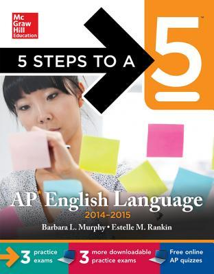5 Steps to a 5 AP English Language with Downloadable Tests 2014-2015 (eBook)