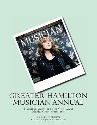 Greater Hamilton Musician Annual: Great City, Great Music. Great Musicians.