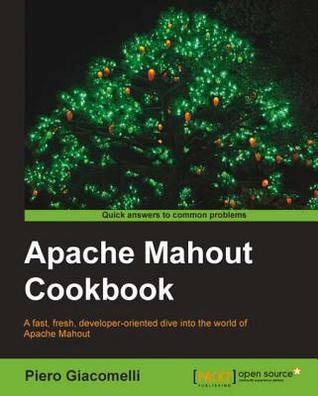 Apache Mahout Cookbook by Piero Giacomelli