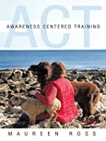 Awareness Centered Training - ACT