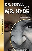 Dr. Jekyll and Mr. Hyde (Timeless Classics)