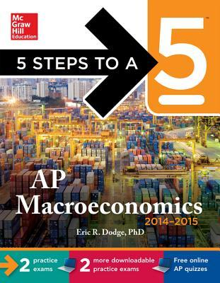 5 Steps to a 5 AP Macroeconomics with Downloadable Tests 2014-2015 (eBook)
