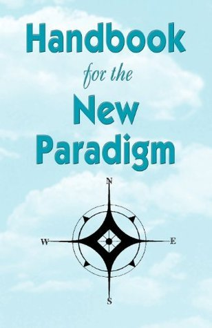 HANDBOOK FOR THE NEW PARADIGM 1