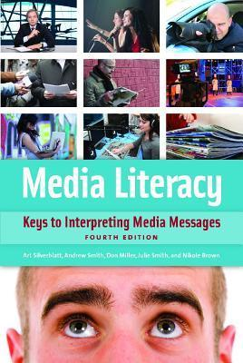 Media Literacy Keys to Interpreting Media Messages, 4th edition