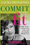 Commit To Get Fit by Laura Dion-Jones