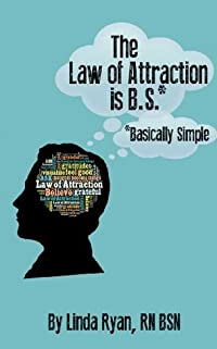 The Law of Attraction is *B.S.