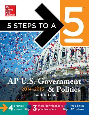 5 Steps to a 5 AP Us Government and Politics with Downloadable Tests 2014-2015 (Ebook)