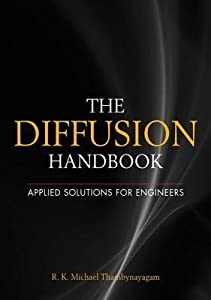 The Diffusion Handbook: Applied Solutions for Engineers the Diffusion Handbook: Applied Solutions for Engineers