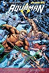 Aquaman, Volume 4 by Geoff Johns